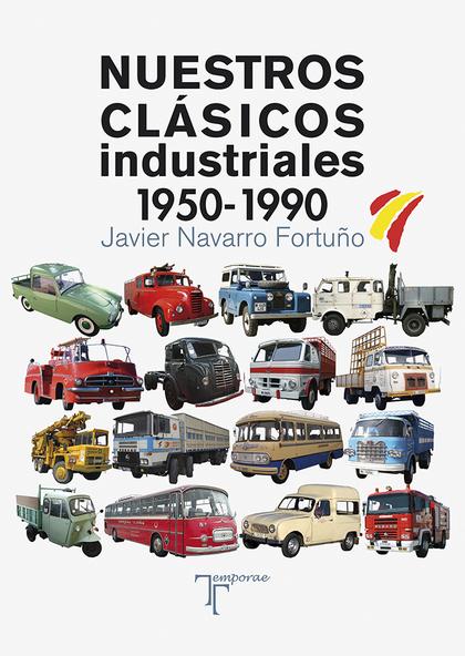 NUESTROS CLÁSICOS INDUSTRIALES. 1950-1990