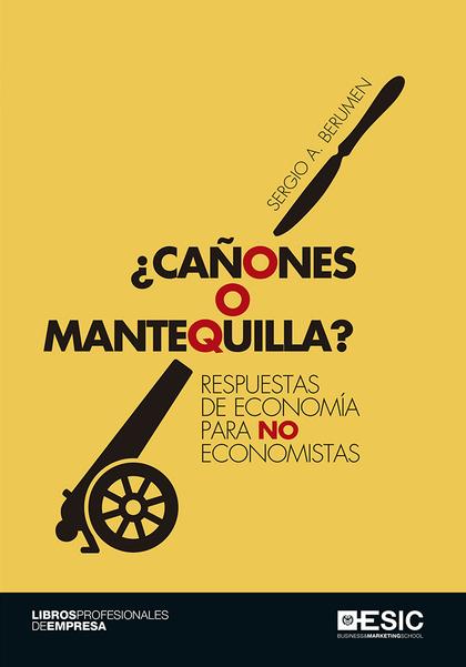 CAÑONES O MANTEQUILLA?