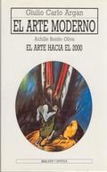 ARTE MODERNO .EL ARTE HACIA EL 2000 (ARTE Y ESTETICA)