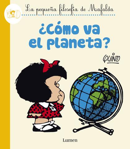 ¿CÓMO VA EL PLANETA?, LA PEQUEÑA FILOSOFÍA DE MAFALDA