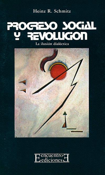 PROGRESO SOCIAL Y REVOLUCIÓN : LA ILUSIÓN DIALÉCTICA