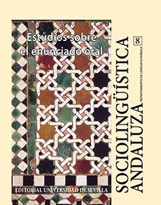 SOCIOLINGÜÍSTICA ANDALUZA. 8, ESTUDIOS SOBRE EL ENUNCIADO ORAL.
