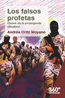 FALSOS PROFETAS CLAVES DE LA PROPAGANDA YIHADISTA,LOS.