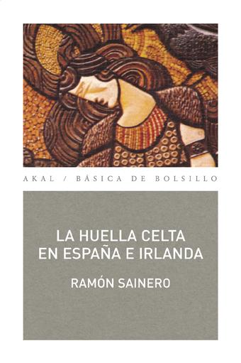 HUELLA CELTA ESPAÑA E IRLANDA(BIBL.DE ENSAYO ED.98)