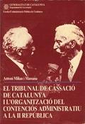 TRIBUNAL DE CASSACIÓ DE CATALUNYA I L´ORGANITZACIÓ DEL CONTENCIÓS