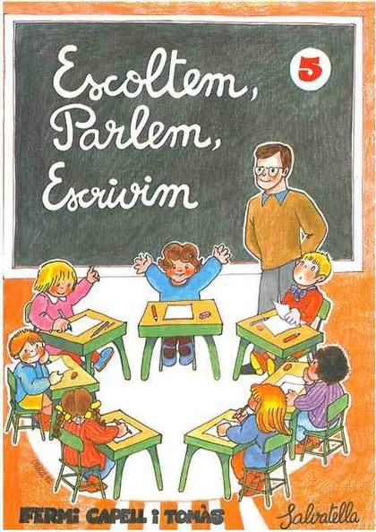 ESCOLTEM, PARLEM, ESCRIBIM, 5
