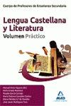 CUERPO DE PROFESORES DE ENSEÑANZA SECUNDARIA, LENGUA CASTELLANA Y LITERATURA.  VOLUMEN PRÁCTICO