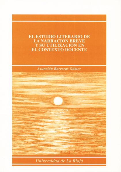 EL ESTUDIO LITERARIO DE LA NARRACIÓN BREVE Y SU UTILIZACIÓN EN EL CONT