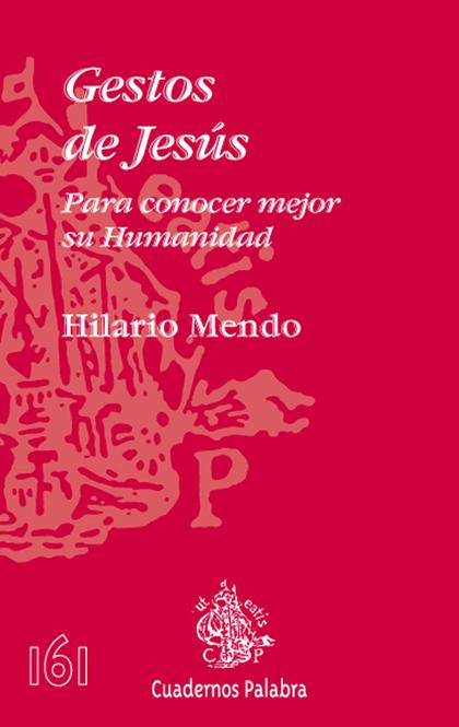 GESTOS DE JESÚS : PARA CONOCER MEJOR SU HUMANIDAD