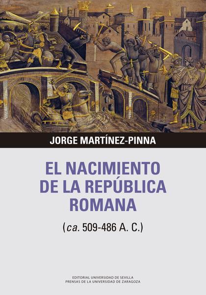 EL NACIMIENTO DE LA REPÚBLICA ROMANA.