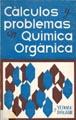 CÁLCULOS Y PROBLEMAS EN QUÍMICA ORGÁNICA.