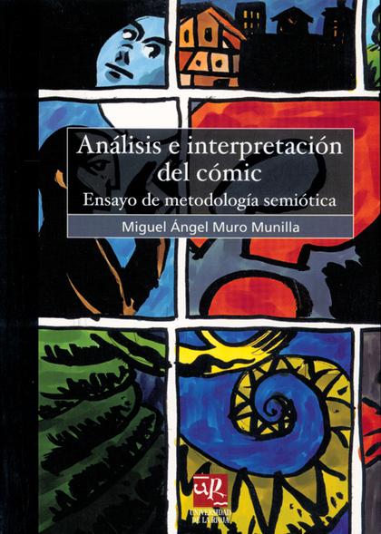 ANÁLISIS E INTERPRETACIÓN DEL CÓMIC: ENSAYO DE METODOLOGÍA SEMIÓTICA