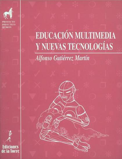 EDUCACION MULTIMEDIA NUEVAS TECNOLOGIAS