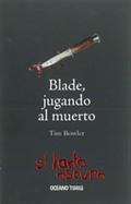 BLADE, JUGANDO AL MUERTO -LADO OSCURO-