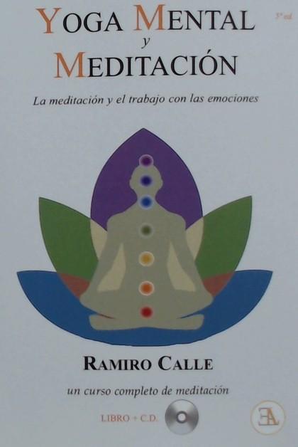 YOGA MENTAL Y MEDITACIÓN. LA MEDITACIÓN Y EL TRABAJO CON LAS EMOCIONES