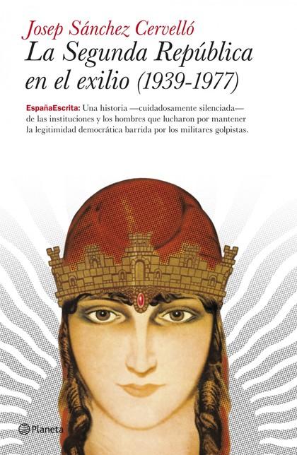 LA SEGUNDA REPÚBLICA EN EL EXILIO, 1939-1977