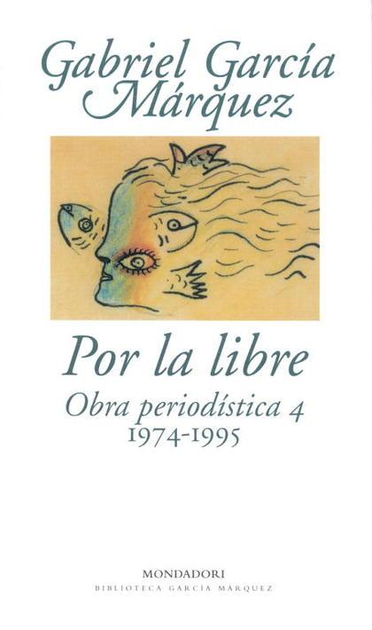POR LA LIBRE OBRA PERIODISTICA 4 (1974-1995)