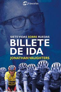BILLETE DE IDA. SIETE VIDAS SOBRE RUEDAS