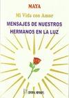 MENSAJES DE NUESTROS HERMANOS EN LA LUZ