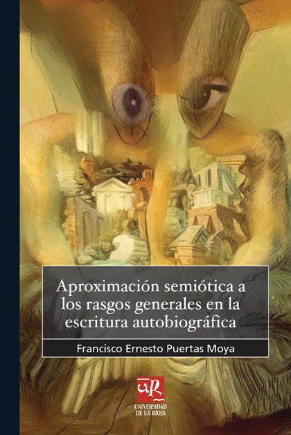 APROXIMACIÓN SEMIÓTICA A LOS RASGOS GENERALES DE LA ESCRITURA AUTOBIOGRÁFICA