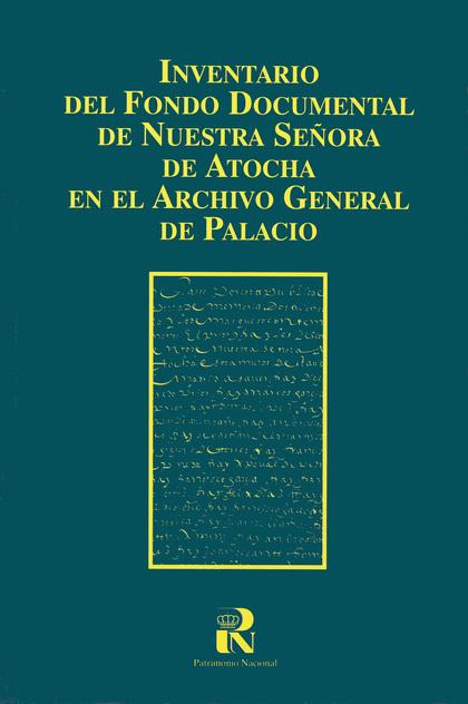 INVENTARIO DEL FONDO DOCUMENTAL DE NUESTRA SEÑORA DE ATOCHA EN EL ARCHIVO GENERA.