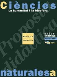 LA HUMANITAT I LA BIOSFERA, ESO, CRÈDIT VARIABLE. PROPOSTA DIDÀCTICA