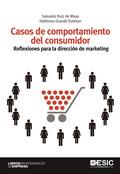 CASOS DE COMPORTAMIENTO DEL CONSUMIDOR. REFLEXIONES PARA LA DIRECCIÓN DE MARKETING