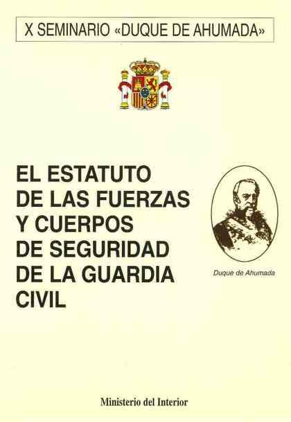 EL ESTATUTO DE LAS FUERZAS Y CUERPOS DE SEGURIDAD DE LA GUARDIA CIVIL.