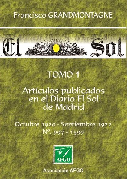ARTÍCULOS PUBLICADOS EN EL DIARIO DEL SOL DE MADRID TOMO 1.