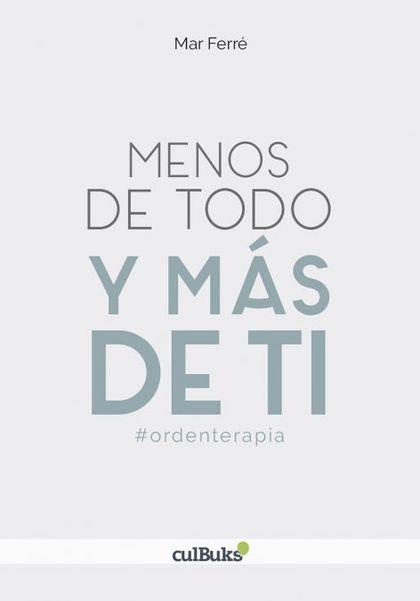 MENOS DE TODO Y MÁS DE TI. #ORDENTERAPIA