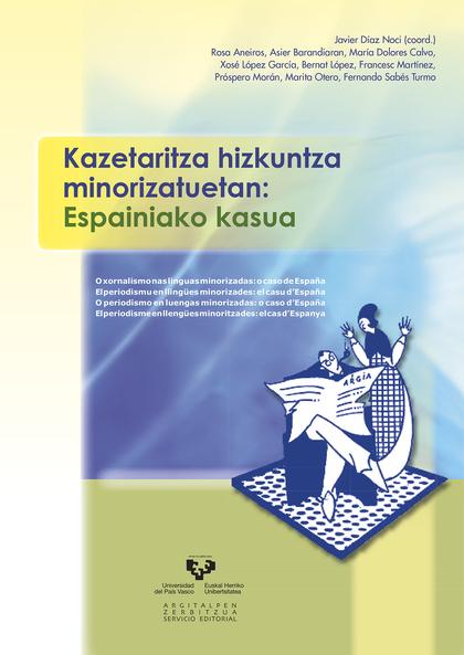 KAZETARITZA HIZKUNTZA MINORIZATUETAN : ESPAINIAKO KASUA