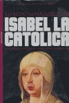 ISABEL LA CATÓLICA: UNA REINA VENCEDORA, UNA MUJER DERROTADA