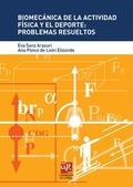 BIOMECÁNICA DE LA ACTIVIDAD FÍSICA Y EL DEPORTE: PROBLEMAS RESUELTOS