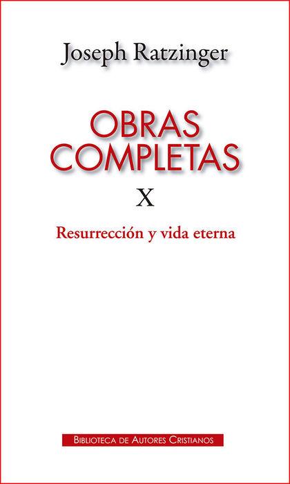 OBRAS COMPLETAS X RATZINGER: RESURRECCION Y VIDA ETERNA.