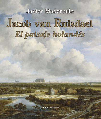 JACOB VAN RUISDAEL. EL PAISAJE HOLANDÉS.
