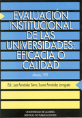 ACTAS DE LA REUNIÓN CIENTÍFICA. ´EVALUACIÓN INSTITUCIONAL DE LAS UNIVERSIDADES: EFICACIA O CALI