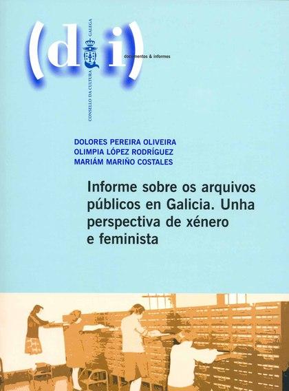 INFORME SOBRE OS ARQUIVOS PÚBLICOS EN GALICIA. UNHA PERSPECTIVA DE XÉNERO E FEMINISTA