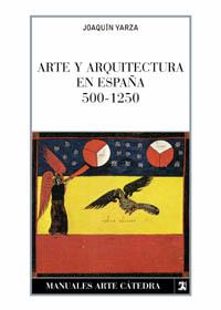 ARTE Y ARQUITECTURA EN ESPAÑA, 500-1250