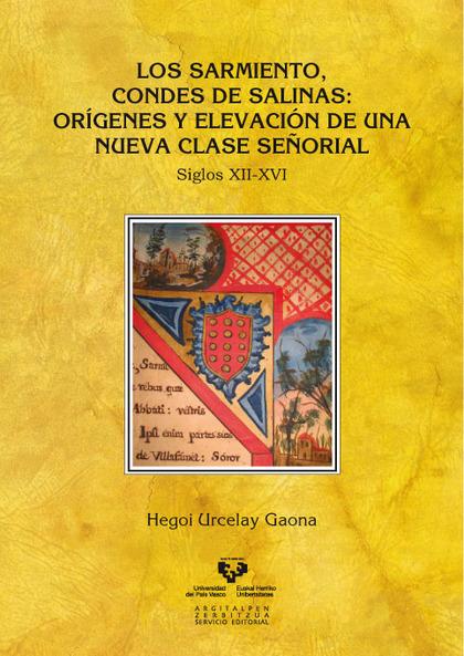 LOS SARMIENTO, CONDES DE SALINAS : ORÍGENES Y ELEVACIÓN DE UNA NUEVA CLASE SEÑORIAL, SIGLOS XII