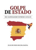 GOLPE DE ESTADO DEL NAZIONALISMO EXTREMO CATALÁN.