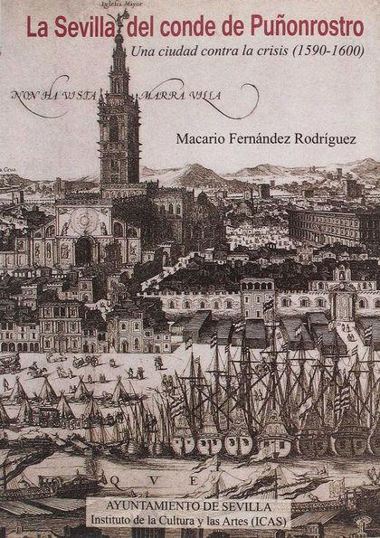 LA SEVILLA DEL CONDE DE PUÑONROSTRO : UNA CIUDAD CONTRA LA CRISIS, 1590-1600