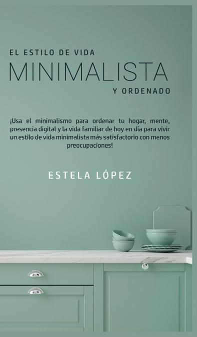 EL ESTILO DE VIDA MINIMALISTA Y ORDENADO