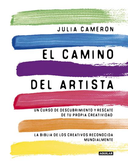 EL CAMINO DEL ARTISTA (THE ARTIST´S WAY). UN CURSO DE DESCUBRIMIENTO Y RESCATE DE TU PROPIA CRE