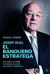 JOSEP OLIU, EL BANQUERO ESTRATEGA : DEL VALLÉS A LA ÉLITE : LA HISTORIA DE ÉXITO DEL BANCO SABA