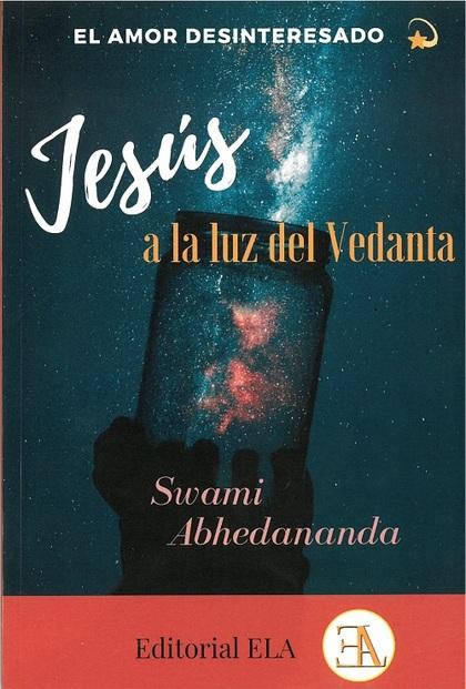EL AMOR DESINTERESADO. JESÚS A LA LUZ DEL VEDANTA