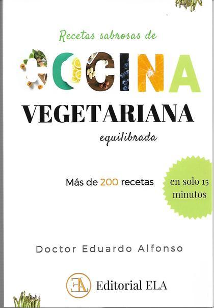 RECETAS SABROSAS DE COCINA VEGETARIANA EQUILIBRADA.