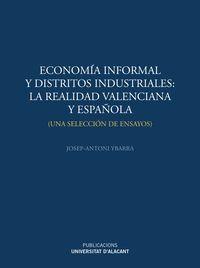 ECONOMÍA INFORMAL Y DISTRITOS INDUSTRIALES: LA REALIDAD VALENCIANA Y ESPAÑOLA   UNA SELECCIÓN D