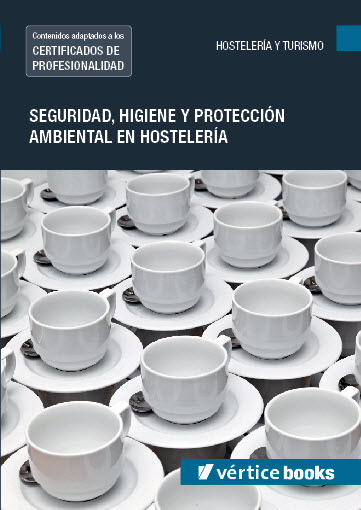 SEGURIDAD, HIGIENE Y PROTECCIÓN AMBIENTAL EN HOSTELERÍA