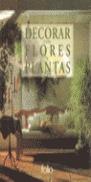 DECORAR FLORES PLANTAS