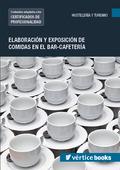 ELABORACIÓN Y EXPOSICIÓN DE COMIDAS EN EL BAR-CAFETERÍA